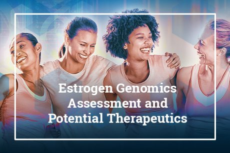 Estrogen Genomics Assessment and Potential Therapeutics
