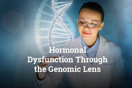 Hormonal Disfunction Through the Genomic Lens