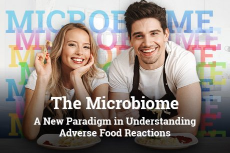 The Microbiome: A New Paradigm in Understanding Adverse Food Reactions