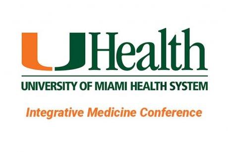 University of Miami Health System - Integrative Medicine Conference